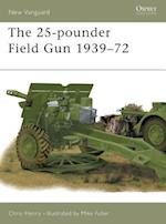 The 25-Pounder Field Gun, 1939-72 af Mike Fuller, Chris Henry
