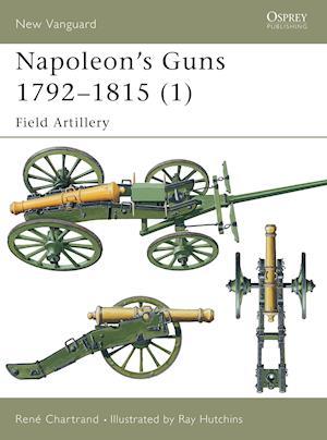 Bog, paperback Napoleon's Guns 1792-1815 af Ray Hutchins, Rene Chartrand