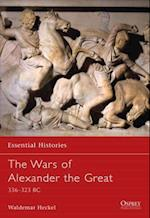The Wars of Alexander the Great (Essential Histories, nr. 26)