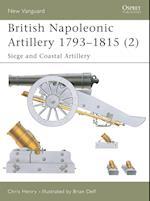 British Napoleonic Artillery 1793-1815 af Chris Henry, Brian Delf