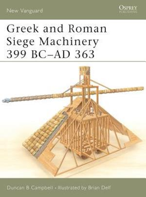 Bog, paperback Greek and Roman Siege Machinery 399 BC-AD 363 af Brian Delf, Duncan B Campbell