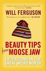 Beauty Tips From Moose Jaw af Will Ferguson