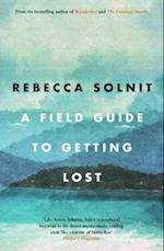 A Field Guide to Getting Lost af Rebecca Solnit