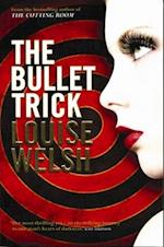 The Bullet Trick af Louise Welsh