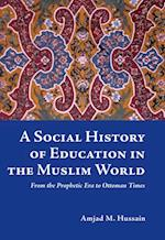 Social History of Education in the Muslim World
