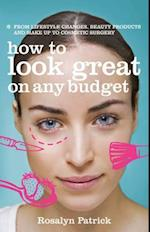 How to Look Great on Any Budget