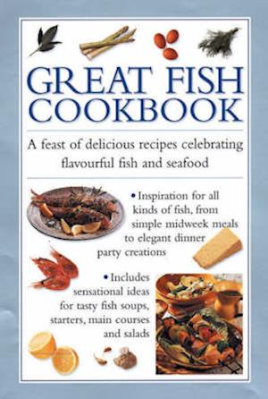Bog, hardback Great Fish Cookbook af Southwater Publishing