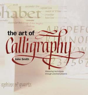 Bog, hardback The Art of Calligraphy af John Smith