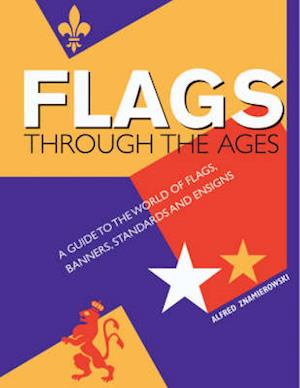 Bog, hardback Flags Through the Ages af Alfred Znamierowski