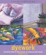 Dyework (Inspirations Paperback Southwater)
