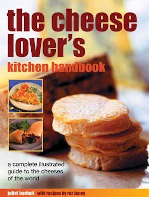 The Cheese Lover's Kitchen Handbook