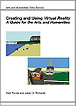 Creating and Using Virtual Reality (Ahds Guides to Good Practice)