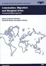 Colonisation, Migration, and Marginal Areas (Proceedings of the 9th ICAZ Conference, Durham 2002, nr. 2)