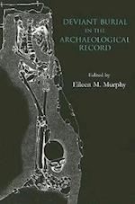 Deviant Burial in the Archaeological Record (Studies in Funerary Archaeology, nr. 2)