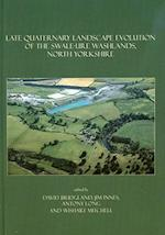 Late Quaternary Landscape Evolution of the Swale-Ure Washlands, North Yorkshire