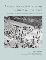 Ancient Irrigation Systems of the Aral Sea Area (American School of Prehistoric Research Monograph)