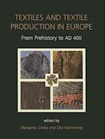 Textiles and Textile Production in Europe (Ancient Textiles Series, nr. 11)