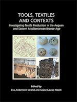 Tools, Textiles and Contexts (Ancient Textiles Series, nr. 21)