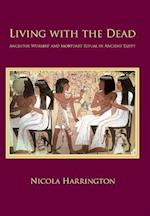 Living with the Dead (Studies in Funerary Archaeology, nr. 6)
