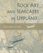 Rock Art and Seascapes in Uppland (Swedish Rock Art Research Series, nr. 1)