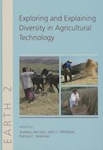 Exploring and Explaining Diversity in Agricultural Technology (The Earth Series, nr. 2)