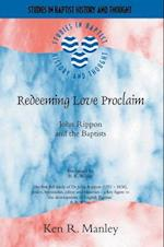 Redeeming Love Proclaim (STUDIES IN BAPTIST HISTORY AND THOUGHT)