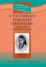 A Victorian Christian Feminist (Studies in Evangelical History Thought)