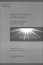 Jesus' Revelation of His Father (Paternoster Biblical Theological Monographs)