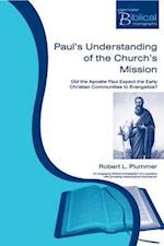 Paul's Understanding of the Church's Mission af Robert L. Plummer