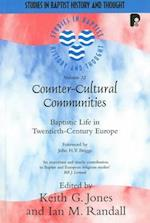 Counter-Cultural Communities (STUDIES IN BAPTIST HISTORY AND THOUGHT, nr. 32)