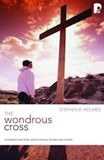 Wondrous Cross (Christian Doctrine in Historical Perspective)