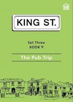 The Pub Trip (King Street Readers)