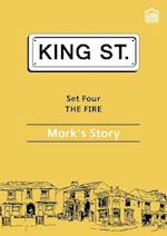 The Fire: Mark's Story (King Street Readers)