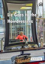 Liz Goes to the Hairdressers (Liz and Joe Series)