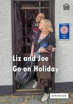 Liz and Joe Go on Holiday (Liz and Joe Series)