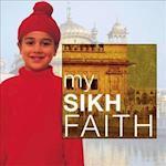 My Sikh Faith (My Faith)