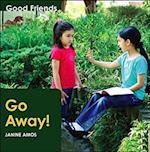 Go Away (Good friends)