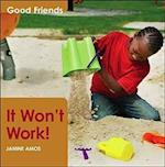 It Won't Work (Good friends)