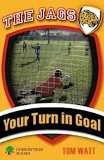 Your Turn in Goal (Jags)