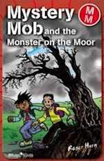 Mystery Mob and the Monster on the Moor (Mystery Mob)
