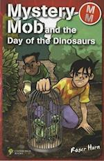 Mystery Mob and the Day of the Dinosaurs (Mystery Mob)