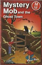 Mystery Mob and the Ghost Town (Mystery Mob)