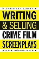Writing & Selling Crime Film Screenplays af Karen Lee Street