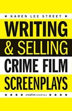 Writing & Selling - Crime Film Screenplays af Karen Lee Street