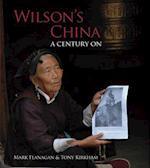 Wilson's China: A Century On More Views Wilson's China: A Century On  Wilson's China