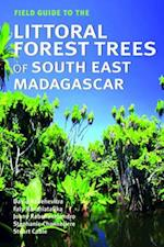 Field Guide to the Littoral Forest Trees of Southern Madagascar