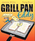 Grill Pan Eddy af Jeanne Willis, Tony Ross