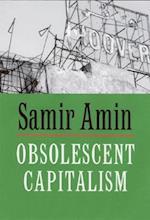 Obsolescent Capitalism af Patrick Camiller, Samir Amin