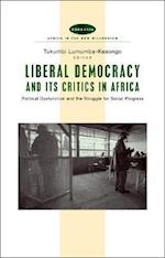 Liberal Democracy and Its Critics in Africa (Africa in the New Millennium, nr. 3)