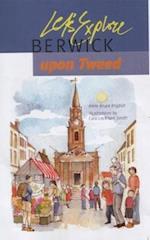 Let's Explore Berwick-upon-Tweed (Let's Explore, nr. 2)